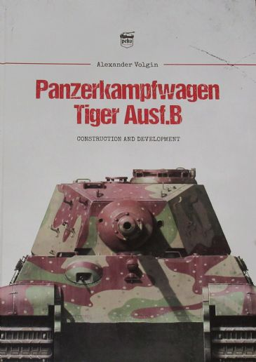 Panzerkampfwagen Tiger Ausf.B, Construction and Development, by Alexander Volgin